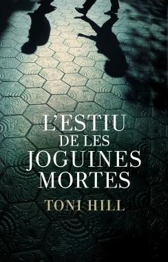 L'estiu de les joguines mortes - Toni Hill